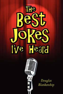 The Best Jokes I've Heard