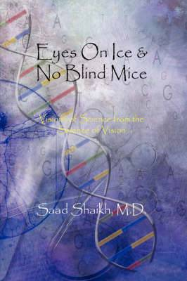 Eyes On Ice & No Blind Mice: Visions of Science from the Science of Vision