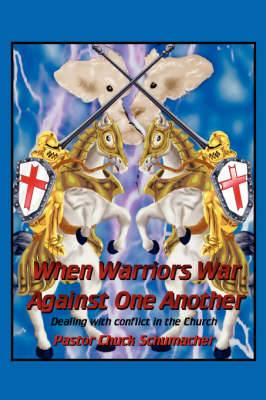 When Warriors War Against One Another: Dealing with Conflict in the Church