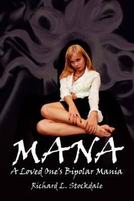 Mana: A Loved One's Bipolar Mania