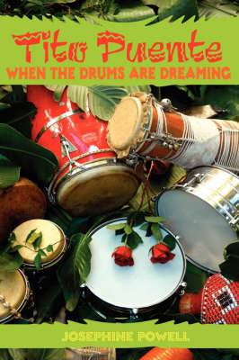 Tito Puente: When the Drums Are Dreaming