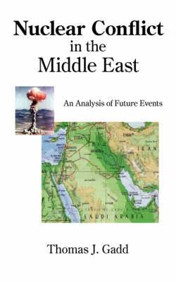 Nuclear Conflict in the Middle East: An Analysis of Future Events