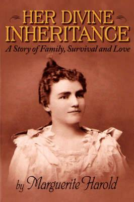 Her Divine Inheritance: A Story of Family, Survival and Love