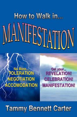 How to Walk in Manifestation