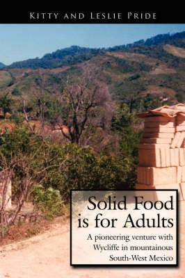 Solid Food Is for Adults: A Pioneering Venture with Wycliffe in Mountainous South-West Mexico
