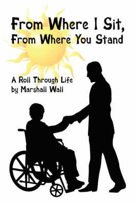 From Where I Sit, From Where You Stand: A Roll Through Life
