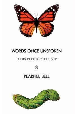 Words Once Unspoken: Poetry Inspired by Friendship
