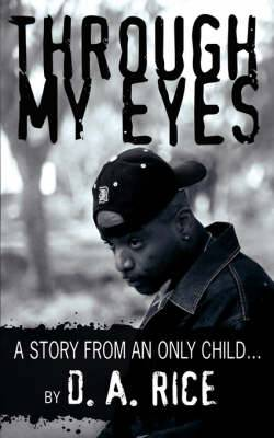 Through My Eyes: A Story from an Only Child.