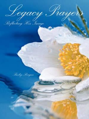 Legacy Prayers: Reflecting His Image