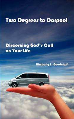 Two Degrees to Carpool: Discerning God's Call on Your Life