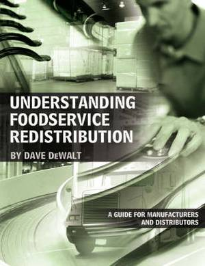 Understanding Foodservice Redistribution: A Guide for Manufacturers and Distributors