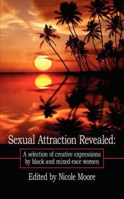 Sexual Attraction Revealed: A Selection of Creative Expressions by Black and Mixed Race Women