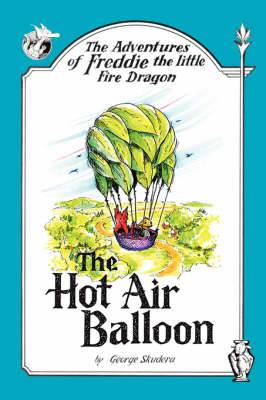 The Adventures of Freddie the Little Fire Dragon: The Hot Air Balloon