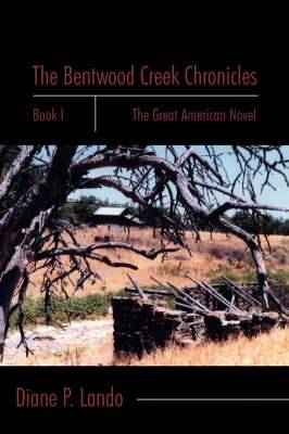 The Bentwood Creek Chronicles: Book I: The Great American Novel