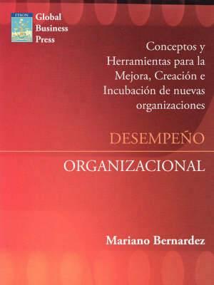 Desempeno Organizacional: Mejora, Creacion E Incubacion De Nuevas Organizaciones