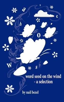 Word Seed on the Wind - a Selection