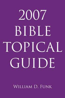 2007 Bible Topical Guide