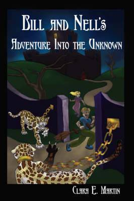 Bill and Nell's Adventure Into the Unknown