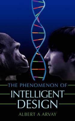 The Phenomenon of Intelligent Design