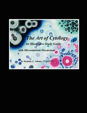 The Art of Cytology: An Illustrative Study Guide with Micronutrient Discussions