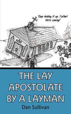 The Lay Apostolate By A Layman