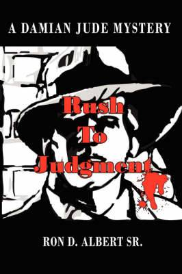 Rush to Judgment: A Damian Jude Mystery