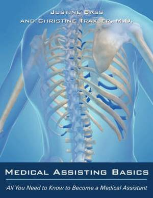 Medical Assisting Basics: All You Need to Know to Become a Medical Assistant