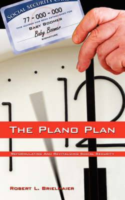 The Plano Plan: Reformulating and Revitalizing Social Security