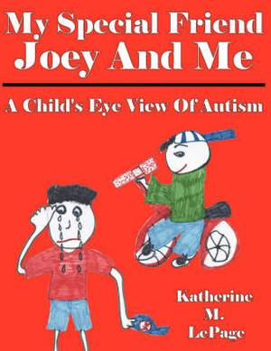 My Special Friend Joey And Me: A Child's Eye View Of Autism