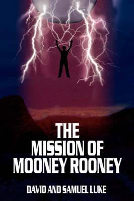 The Mission of Mooney Rooney