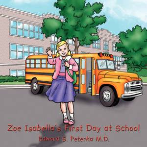 Zoe Isabella's First Day at School