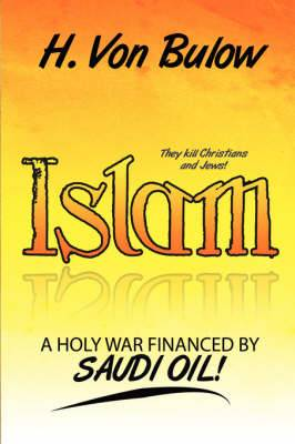 Islam: A Holy War Financed by SAUDI OIL!