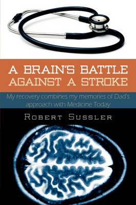 A Brain's Battle Against A Stroke: Refocusing My Memory on Earlier Medicine