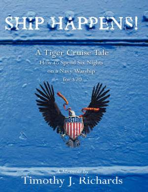 Ship Happens!: A Tiger Cruise Tale