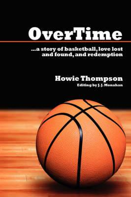 OverTime: a Story of Basketball, Love Lost and Found, and Redemption