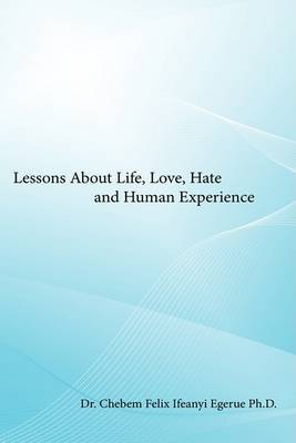 Lessons About Life, Love, Hate and Human Experience