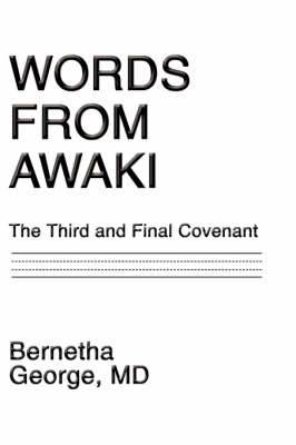 Words from Awaki: The Third and Final Covenant