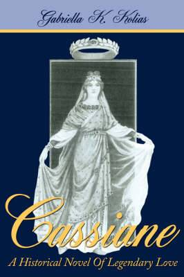 Cassiane: A Historical Novel of Legendary Love