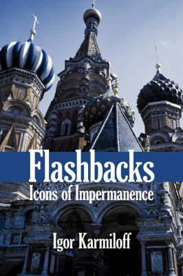 Flashbacks: Icons of Impermanence