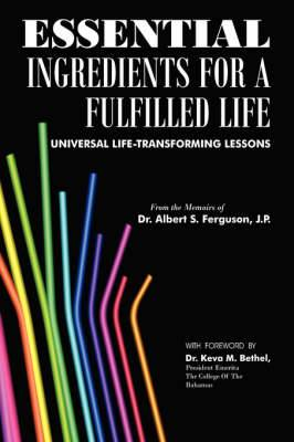 Essential Ingredients for A Fulfilled Life: Universal Life-Transforming Lessons