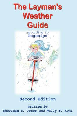 The Layman's Weather Guide According to Pogonips: Second Edition