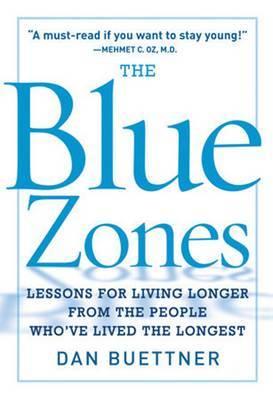 The Blue Zones: Lessons for Living Longer, Better