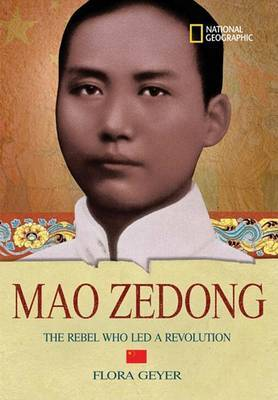 World History Biographies: Mao Zedong: The Rebel Who Led a Revolution
