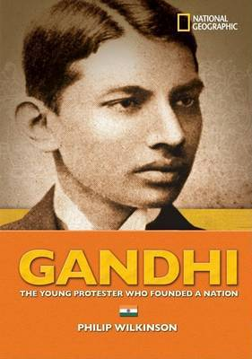 Gandhi: Young Protester Who Founded A Nation