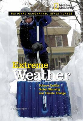 National Geographic  Investigates: Extreme Weather: Science Tackles Global Warming and Climate Change
