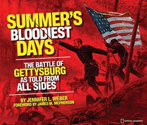 Summer's Bloodiest Days: The Battle of Gettysburg as Told from All Sides