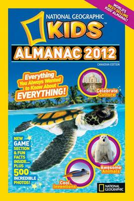 National Geographic Kids Almanac 2012 Canadian Edition