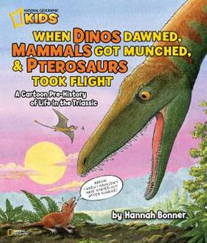 When Dinos Dawned, Mammals Got Munched, and Pterosaurus Took Flight: A Cartoon Pre-history of Life in the Triassic