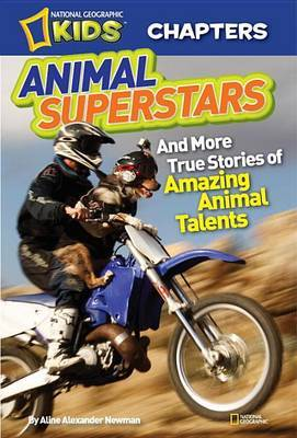 Animal Superstars: And More True Stories of Amazing Animal Talents