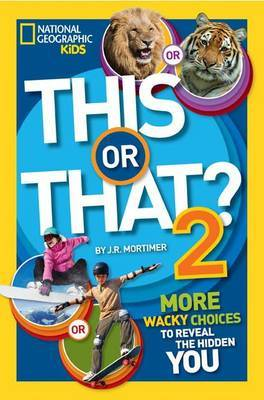 This or That? 2: More Wacky Choices to Reveal the Hidden You (This or That )
